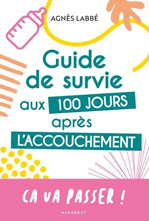 Téléchargez le livre :  Guide de survie aux 100 jours après l'accouchement