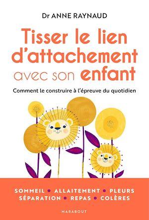 Téléchargez le livre :  Tisser le lien d'attachement avec son enfant