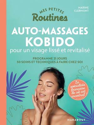 Téléchargez le livre :  Mes petites routines - Kobido et autres massages beauté du visage