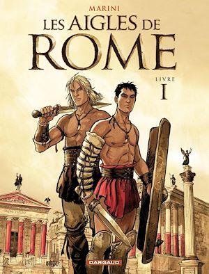 Téléchargez le livre :  Les Aigles de Rome - Tome 1 - Livre I