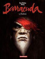 Télécharger cet ebook : Barracuda - Tome 1 - Esclaves