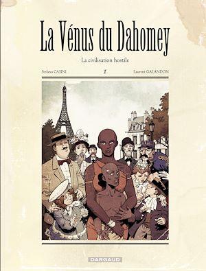 Téléchargez le livre :  La Vénus du Dahomey - Tome 1 - La civilisation hostile