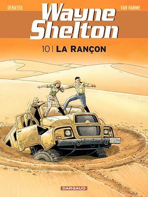 Téléchargez le livre :  Wayne Shelton - Tome 10 - La rançon