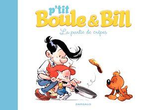 Téléchargez le livre :  P'tit Boule & Bill - La partie de crêpes