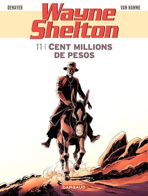 Téléchargez le livre :  Wayne Shelton - tome 11 - Cent millions de pesos