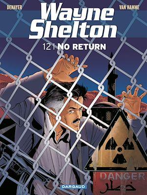 Téléchargez le livre :  Wayne Shelton - Tome 12 - No return