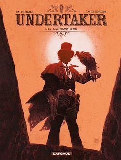 Téléchargez le livre numérique:  Undertaker - Tome 1 - Le Mangeur d'or