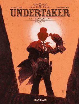 Téléchargez le livre :  Undertaker - Tome 1 - Le Mangeur d'or