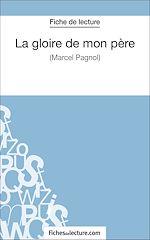 Télécharger le livre :  La gloire de mon père de Marcel Pagnol (Fiche de lecture)
