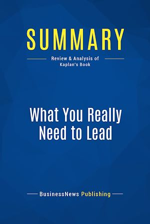 Téléchargez le livre :  Summary: What You Really Need to Lead