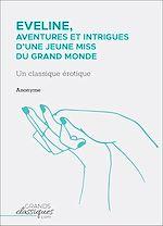 Télécharger le livre :  Eveline, aventures et intrigues d'une jeune miss du grand monde