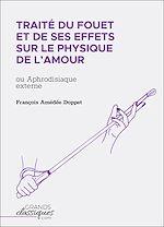 Télécharger le livre :  Traité du fouet et de ses effets sur le physique de l'amour