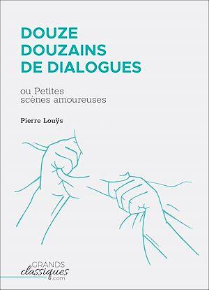 Téléchargez le livre :  Douze douzains de dialogues