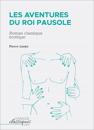 Téléchargez le livre :  Les Aventures du roi Pausole