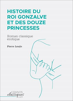 Téléchargez le livre :  Histoire du roi Gonzalve et des douze princesses