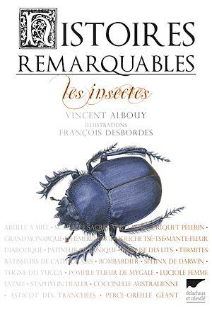 Téléchargez le livre :  Histoires remarquables. Les insectes