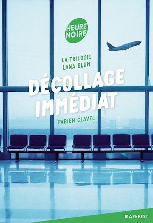 La trilogie Lana Blum - Décollage immédiat   Clavel, Fabien. Auteur