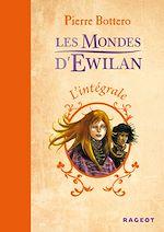 Télécharger le livre :  L'intégrale Les Mondes d'Ewilan