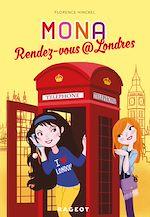 Télécharger cet ebook : Rendez-vous @ Londres (série Mona)