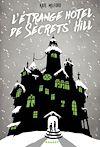 Téléchargez le livre numérique:  L'étrange hôtel de Secrets' Hill