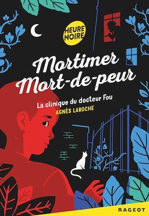 Téléchargez le livre :  Mortimer Mort-de-peur : La clinique du docteur fou