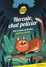 Télécharger le livre :  Hercule Chat Policier, Sur la piste de Brutus