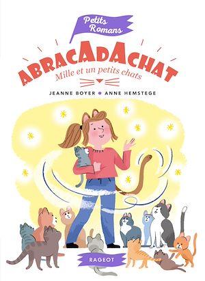 Téléchargez le livre :  Abracadachat - Mille et un petits chats