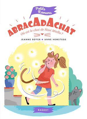 Téléchargez le livre :  Abracadachat - Où est le chat de Sissi Miella ?
