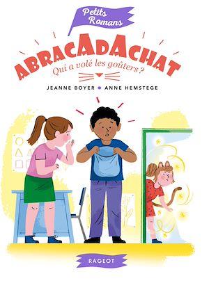 Téléchargez le livre :  Abracadachat - Qui a volé les gouters ?