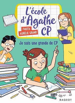 L'école d'Agathe CP - Je suis une grande de CP ! |