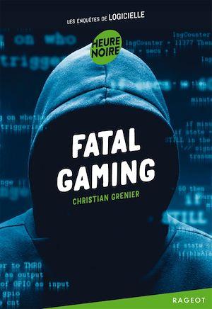 Fatal gaming | Grenier, Christian. Auteur