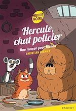 Télécharger le livre :  Hercule, chat policier - Une rançon pour Bichon