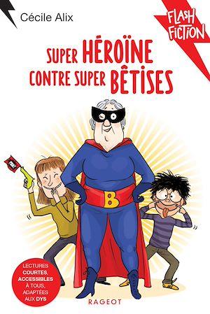Téléchargez le livre :  Super héroïne contre super bêtises