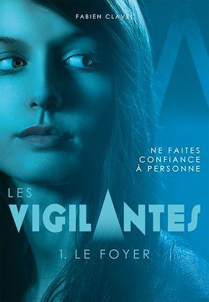Les Vigilantes - Le Foyer | Clavel, Fabien