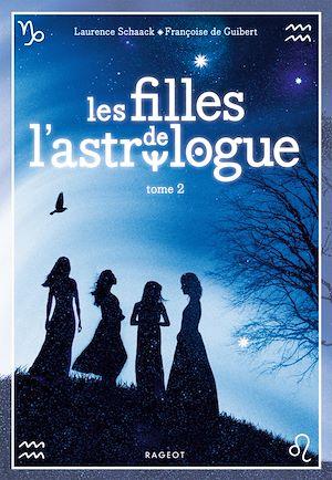 Les filles de l'astrologue - tome 2