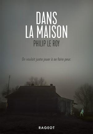 Dans la maison | Le Roy, Philip