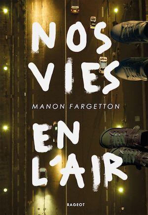 Nos vies en l'air | Fargetton, Manon. Auteur