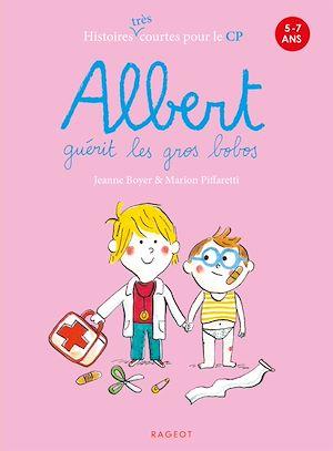 Téléchargez le livre :  Albert guérit les gros bobos