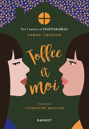 Toffee et moi | Crossan, Sarah. Auteur