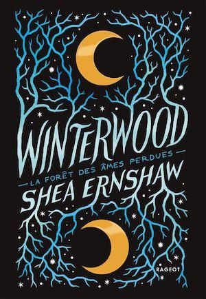 Winterwood - La forêt des âmes perdues | Ernshaw, Shea. Auteur