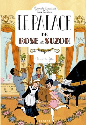 Téléchargez le livre :  Le palace de Rose et Suzon - Un air de fête