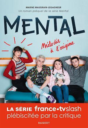 Téléchargez le livre :  Mental - Mélodie à l'origine