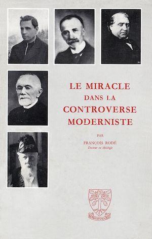 Téléchargez le livre :  Le miracle de la controverse moderniste