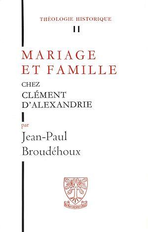 Téléchargez le livre :  Mariage et famille chez Clément d'Alexandrie