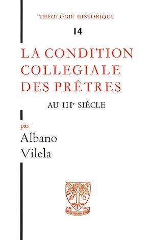 Téléchargez le livre :  La Condition Collégiale Des Prêtres Au IIIè Siècle