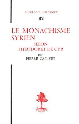 Téléchargez le livre :  Le monachisme Syrien selon Théodoret de Cyr