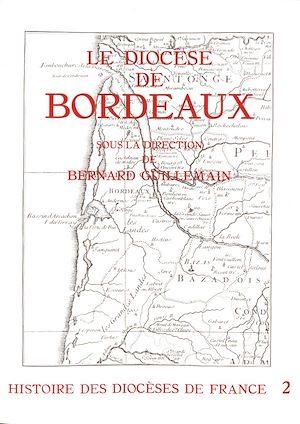 Téléchargez le livre :  Histoire des diocèses de France - Le diocèse de Bordeaux