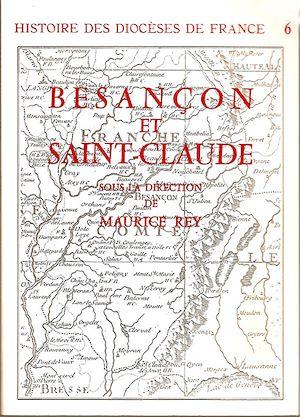 Téléchargez le livre :  Histoire des diocèses de France - Les diocèses de Besançon et Saint-Claude