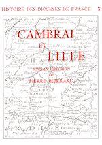 Télécharger le livre :  Histoire des diocèses de France - Les diocèses de Cambrai et Lille