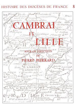 Téléchargez le livre :  Histoire des diocèses de France - Les diocèses de Cambrai et Lille